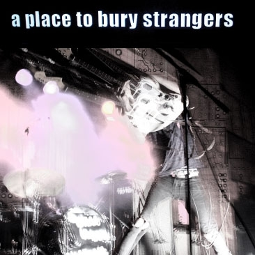 Cover of A Place to Bury Strangers